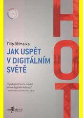 HOT : jak uspět v digitálním světě  (odkaz v elektronickém katalogu)
