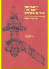 Zbožnost, účelnost, reprezentace : zařizování kostelů na schwarzenberských panstvích v 17. a 18. století  (odkaz v elektronickém katalogu)