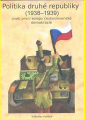 Politika druhé republiky (1938-1939), aneb, První kolaps československé demokracie  (odkaz v elektronickém katalogu)