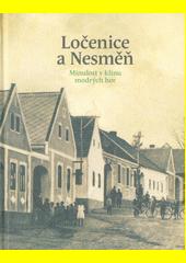 Ločenice a Nesměň : minulost v klínu modrých hor  (odkaz v elektronickém katalogu)