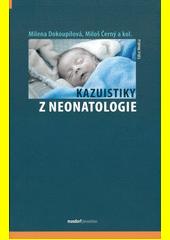 Kazuistiky z neonatologie  (odkaz v elektronickém katalogu)