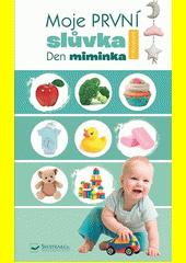 Moje první slůvka. Den miminka : fotografie (odkaz v elektronickém katalogu)