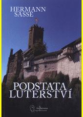 Podstata luterství  (odkaz v elektronickém katalogu)