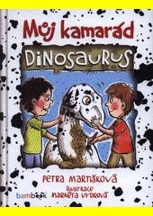 Můj kamarád dinosaurus  (odkaz v elektronickém katalogu)