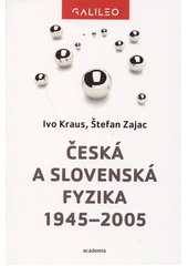 Česká a slovenská fyzika 1945-2005  (odkaz v elektronickém katalogu)