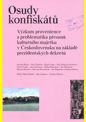 Osudy konfiskátů : výzkum provenience a problematika přesunů kulturního majetku v Československu na základě prezidentských dekretů  (odkaz v elektronickém katalogu)