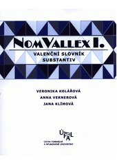 NomVallex I. : valenční slovník substantiv  (odkaz v elektronickém katalogu)