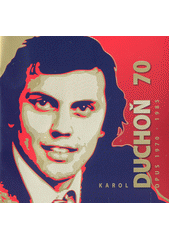 Karol Duchoň 70 : opus 1970-1985 (odkaz v elektronickém katalogu)