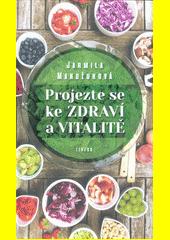 Projezte se ke zdraví a vitalitě  (odkaz v elektronickém katalogu)