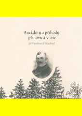 Anekdoty a příhody při lovu a v lese  (odkaz v elektronickém katalogu)