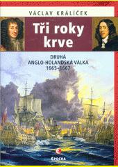 Tři roky krve : druhá anglo-holandská válka 1665-1667  (odkaz v elektronickém katalogu)