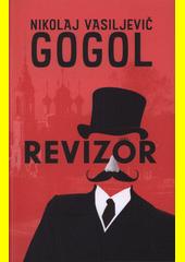 Revizor : komedie o pěti dějstvích  (odkaz v elektronickém katalogu)