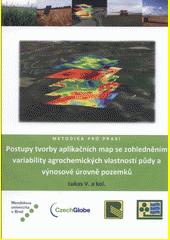 Postupy tvorby aplikačních map se zohledněním variability agrochemických vlastností půdy a v