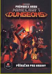 Průvodce hrou Minecraft Dungeons : příručka pro hrdiny  (odkaz v elektronickém katalogu)