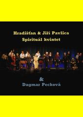 Hradišťan & Spirituál kvintet & Dagmar Pecková (odkaz v elektronickém katalogu)
