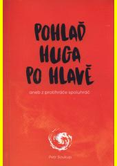 Pohlaď Huga po hlavě, aneb, Z protihráče spoluhráč  (odkaz v elektronickém katalogu)