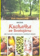 Krizová kuchařka ze Svatojánu  (odkaz v elektronickém katalogu)