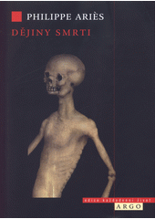 Dějiny smrti  (odkaz v elektronickém katalogu)