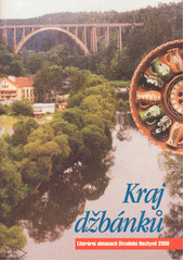 Kraj džbánků : literární almanach XXIX. festivalu Divadelní Bechyně  (odkaz v elektronickém katalogu)
