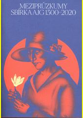 Meziprůzkumy : sbírka AJG 1300-2020.  Návrat krásné madony  (odkaz v elektronickém katalogu)