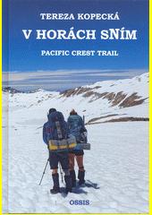 V horách sNím : Pacific crest trail  (odkaz v elektronickém katalogu)