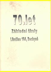 70. let základní školy Libušina 164, Bechyně  (odkaz v elektronickém katalogu)