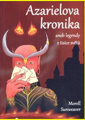 Azarielova kronika, aneb, Legendy z tisíce světů  (odkaz v elektronickém katalogu)