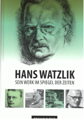 Hans Watzlik : sein Werk im Spiegel der Zeiten  (odkaz v elektronickém katalogu)