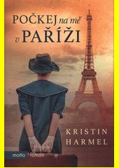 Počkej na mě v Paříži  (odkaz v elektronickém katalogu)