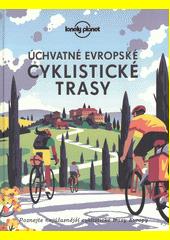 Úchvatné evropské cyklistické trasy : nejúžasnější cyklistické trasy Evropy  (odkaz v elektronickém katalogu)