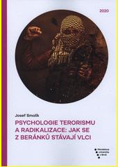 Psychologie terorismu a radikalizace : jak se z beránků stávají vlci  (odkaz v elektronickém katalogu)
