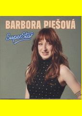 Barbora Piešová : SuperStar (odkaz v elektronickém katalogu)