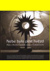 Nebe bylo plné hvězd : pokus o likvidaci řeholního života v Československu  (odkaz v elektronickém katalogu)