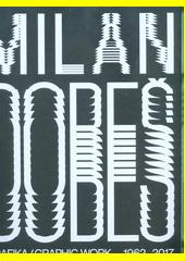 Milan Dobeš : grafika 1962-2017 = graphic work 1962-2017  (odkaz v elektronickém katalogu)