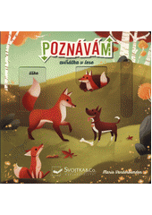 Poznávám : zvířátka v lese  (odkaz v elektronickém katalogu)