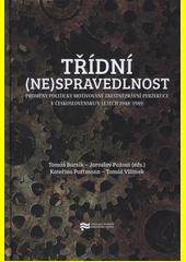 Třídní (ne)spravedlnost : proměny politicky motivované trestněprávní perzekuce v Československu v letech 1948-1989  (odkaz v elektronickém katalogu)