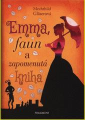Emma, faun a zapomenutá kniha  (odkaz v elektronickém katalogu)