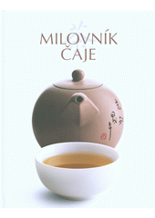 Milovník čaje  (odkaz v elektronickém katalogu)