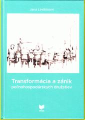 Transformácia a zánik poľnohospodárskych družstiev