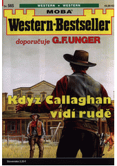 Když Callaghan vidí rudě  (odkaz v elektronickém katalogu)