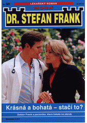 Krásná a bohatá- stačí to? : doktor Frank a pacientka, které mohl pomoci jen zázrak  (odkaz v elektronickém katalogu)