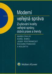 Moderní veřejná správa : zvyšování kvality veřejné správy, dobrá praxe a trendy  (odkaz v elektronickém katalogu)