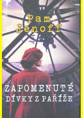 Zapomenuté dívky z Paříže  (odkaz v elektronickém katalogu)