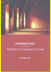 Chodbami času = Through the hallways of time  (odkaz v elektronickém katalogu)