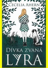 Dívka zvaná Lyra  (odkaz v elektronickém katalogu)