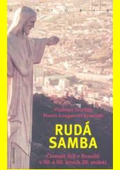 Rudá samba : činnost StB v Brazílii v 50. a 60. letech 20. století  (odkaz v elektronickém katalogu)