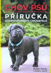 Chov psů : příručka zodpovědného chovatele  (odkaz v elektronickém katalogu)