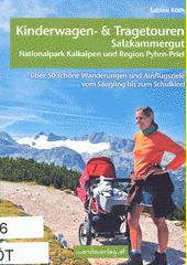 Kinderwagen & Tragetouren. Salzkammergut, Nationalpark Kalkalpen und Region Pyhrn-Priel : über 50 schöne Wanderungen und Ausflugsziele vom Säugling bis zum Schulkind  (odkaz v elektronickém katalogu)