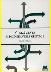 Česká cesta k podnikatelské etice  (odkaz v elektronickém katalogu)