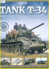 Tank T-34 : kompletní příběh vývoje a nasazení nejdůležitějšího a nejslavnějšího tanku druhé světové války  (odkaz v elektronickém katalogu)